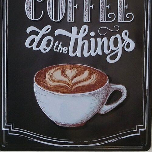 Coffee Do the things skilt